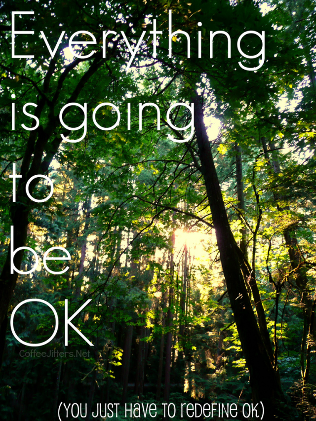 everything is going to be OK | CoffeeJitters.Net
