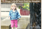10 things I should learn from my daughter
