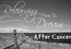 relearning how to dream after cancer
