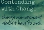 contending with change | CoffeeJitters.Net | Judy Schwartz Haley