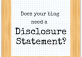 Does your blog need a disclosure statement?
