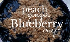 blueberry crisp with peaches and ginger